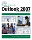 cover image - Managing Contacts with Microsoft® Outlook® 2007, Business Contact Manager