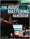 cover image - The Mastering Engineer's Handbook, The Audio Mastering Handbook