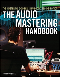 cover image - The Mastering Engineer's Handbook, The Audio Mastering Handbook
