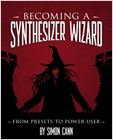 cover image - Becoming a Synthesizer Wizard, From Presets to Power User