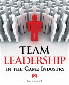 cover image - Team Leadership in the Game Industry