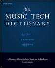 cover image - The Music Tech Dictionary, A Glossary of Audio-Related Terms and Technologies