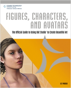 cover image - Figures, Characters and Avatars: The Official Guide to Using DAZ Studio to Create Beautiful Art
