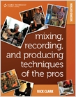 cover image - Mixing, Recording, and Producing Techniques of the Pros, Insights on Recording Audio for Music, Video, Film, and Games