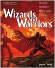 cover image - Wizards and Warriors: Massively Multiplayer Online Game Creation