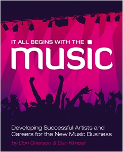 cover image - It All Begins with the Music: Developing Successful Artists for the New Music Business