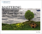 cover image - Mastering Exposure and the Zone System for Digital Photographers