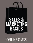 cover image - Sales and Marketing Basics (Online Class)