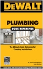 cover image - DEWALT® Plumbing Code Reference, Based on the 2006 International Plumbing Code and the 2006 International Residential Code