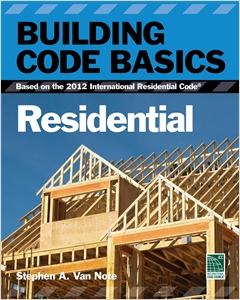 cover image - Building Code Basics, Residential, Based on the 2012 International Residential Code