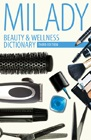 cover image - Beauty & Wellness Dictionary, for Cosmetologists, Barbers, Estheticians and Nail Technicians