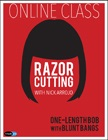 cover image - Razor Cutting with Nick Arrojo: One-Length Bob with Blunt Bangs Online Class