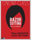 cover image - Razor Cutting with Nick Arrojo: Bob with Graduation and Side-Swept Bangs Online Class