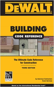 cover image - DEWALT® Building Code Reference, Based on the 2015  the International Residential Code