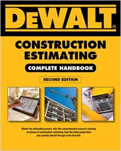 cover image - DEWALT® Construction Estimating Complete Handbook, Excel Estimating Included