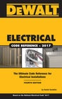 cover image - DEWALT® Electrical Code Reference: Based on the 2017 NEC