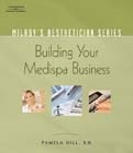 cover image - Milady's Aesthetician Series: Building Your MediSpa Business