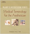 cover image - Milady's Aesthetician Series: Medical Terminology:  A Handbook for the Skin Care Specialist