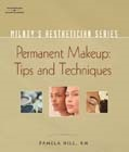 cover image - Milady's Aesthetician Series, Permanent Makeup, Tips and Techniques