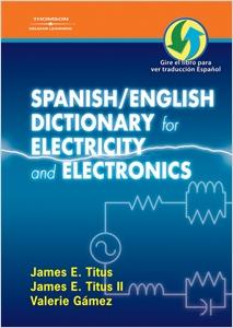 cover image - Spanish/English Dictionary for Electricity and Electronics, Diccionario espanol/ingles de la Electricidad y de las Electronicas