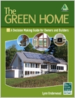 cover image - The Green Home, A Decision Making Guide for Owners and Builders