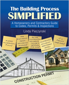 cover image - The Building Process Simplified: A Homeowners and Contractors Guide to Codes, Permits, and Inspections